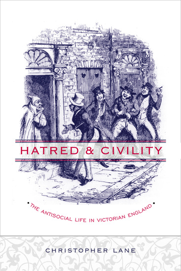 Hatred and Civility - The Antisocial Life in Victorian England - cover