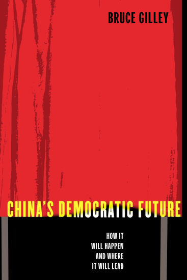 China's Democratic Future - How It Will Happen and Where It Will Lead - cover