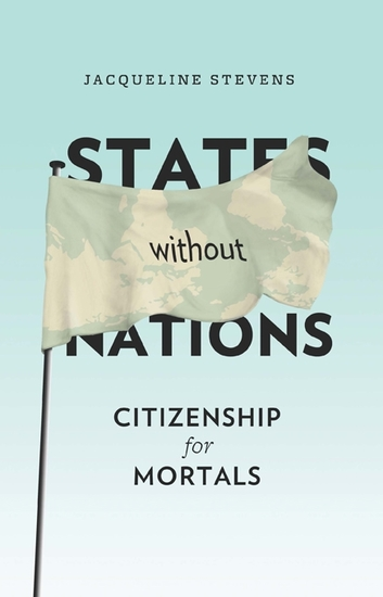 States Without Nations - Citizenship for Mortals - cover