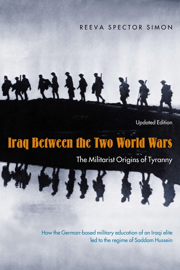 Iraq Between the Two World Wars - The Militarist Origins of Tyranny - cover
