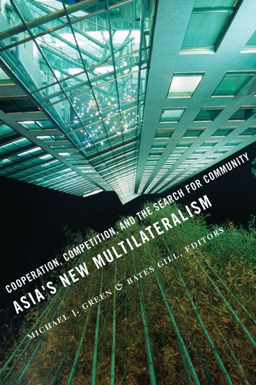 Asia's New Multilateralism - Cooperation Competition and the Search for Community - cover