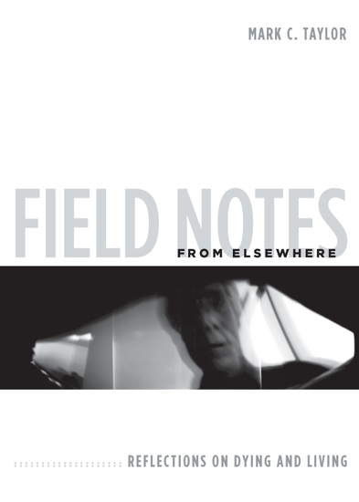 Field Notes from Elsewhere - Reflections on Dying and Living - cover
