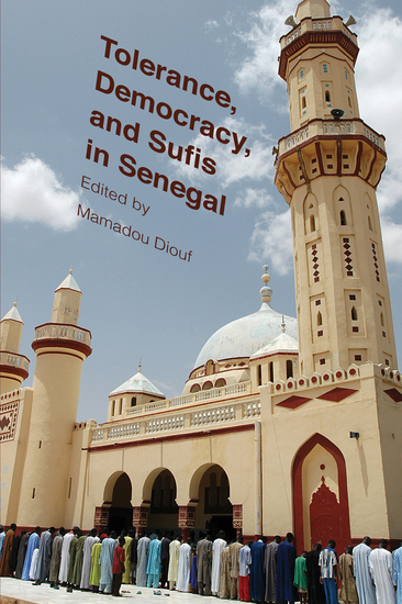 Tolerance Democracy and Sufis in Senegal - cover