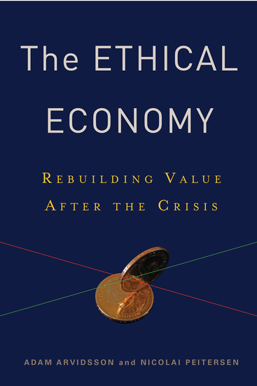 The Ethical Economy - Rebuilding Value After the Crisis - cover