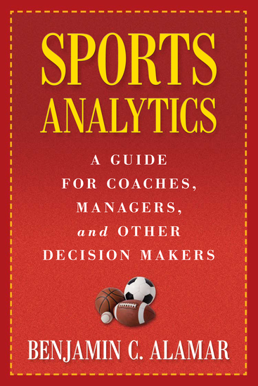 Sports Analytics - A Guide for Coaches Managers and Other Decision Makers - cover
