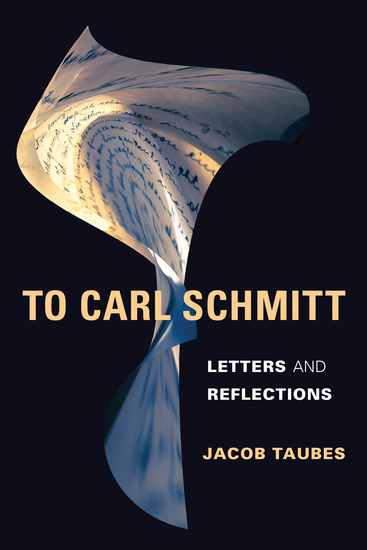 To Carl Schmitt - Letters and Reflections - cover