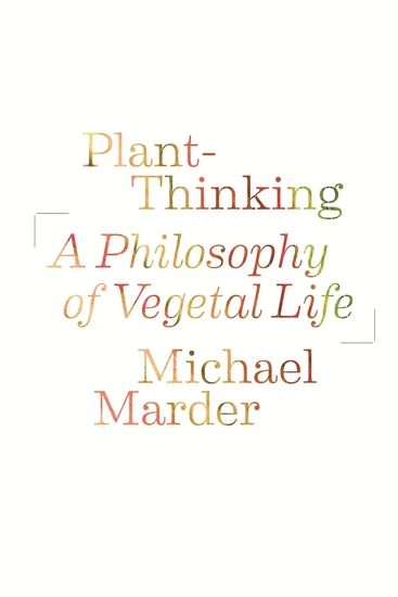 Plant-Thinking - A Philosophy of Vegetal Life - cover