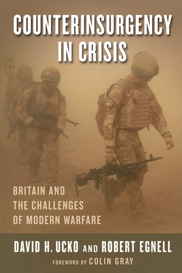 Counterinsurgency in Crisis - Britain and the Challenges of Modern Warfare - cover