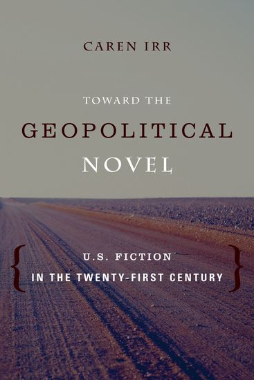 Toward the Geopolitical Novel - US Fiction in the Twenty-First Century - cover