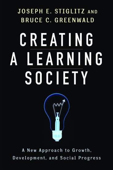 Creating a Learning Society - A New Approach to Growth Development and Social Progress - cover