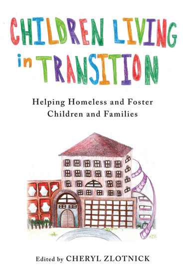 Children Living in Transition - Helping Homeless and Foster Care Children and Families - cover