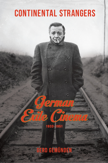 Continental Strangers - German Exile Cinema 1933-1951 - cover