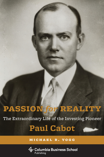 Passion for Reality - The Extraordinary Life of the Investing Pioneer Paul Cabot - cover