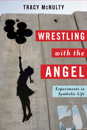 Wrestling with the Angel - Experiments in Symbolic Life - cover