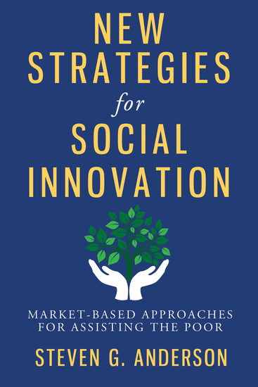 New Strategies for Social Innovation - Market-Based Approaches for Assisting the Poor - cover