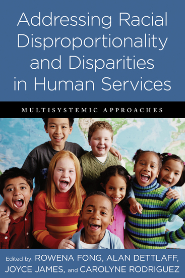 Addressing Racial Disproportionality and Disparities in Human Services - Multisystemic Approaches - cover