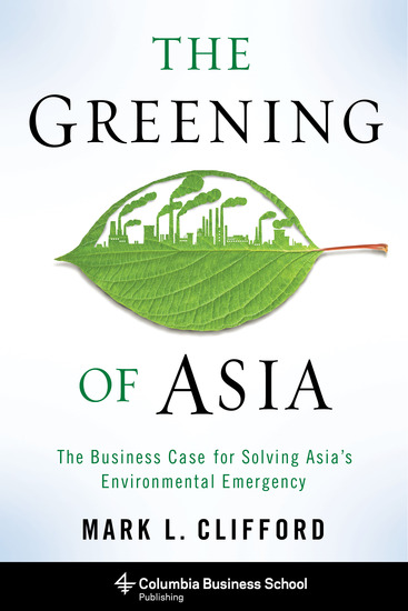 The Greening of Asia - The Business Case for Solving Asia's Environmental Emergency - cover