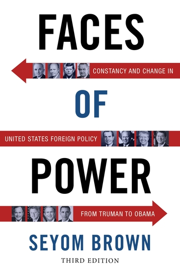 Faces of Power - Constancy and Change in United States Foreign Policy from Truman to Obama - cover
