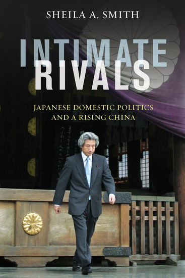 Intimate Rivals - Japanese Domestic Politics and a Rising China - cover
