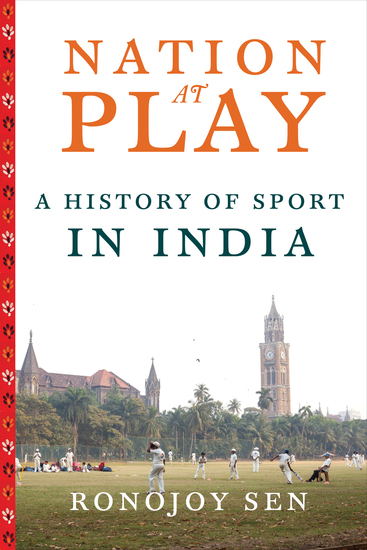 Nation at Play - A History of Sport in India - cover