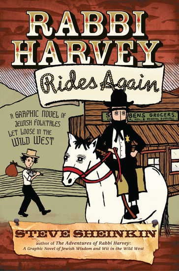 Rabbi Harvey Rides Again - A Graphic Novel of Jewish Folktales Let Loose in the Wild West - cover