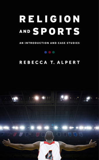 Religion and Sports - An Introduction and Case Studies - cover