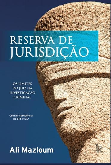 Reserva de jurisdição - Os limites do juiz na investigação criminal - cover