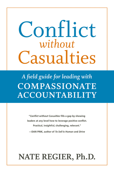 Conflict without Casualties - A Field Guide for Leading with Compassionate Accountability - cover