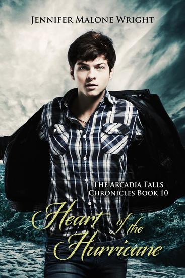 Heart of the Hurricane (The Arcadia Falls Chronicles 10) - The Arcadia Falls Chronicles #10 - cover