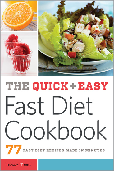 The Quick & Easy Fast Diet Cookbook - 77 Fast Diet Recipes Made in Minutes - cover