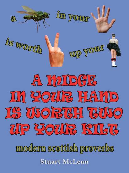 A Midge In Your Hand Is Worth Two Up Your Kilt - cover