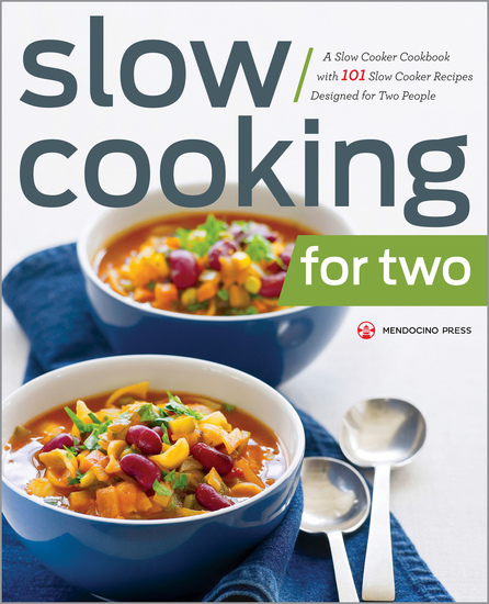 Slow Cooking for Two - A Slow Cooker Cookbook with 101 Slow Cooker Recipes Designed for Two People - cover