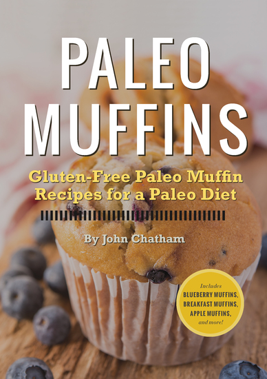 Paleo Muffins - Gluten-Free Muffin Recipes for a Paleo Diet - cover