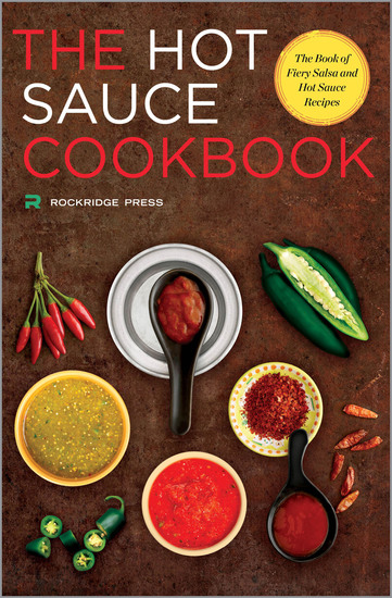 Hot Sauce Cookbook - The Book of Fiery Salsa and Hot Sauce Recipes - cover