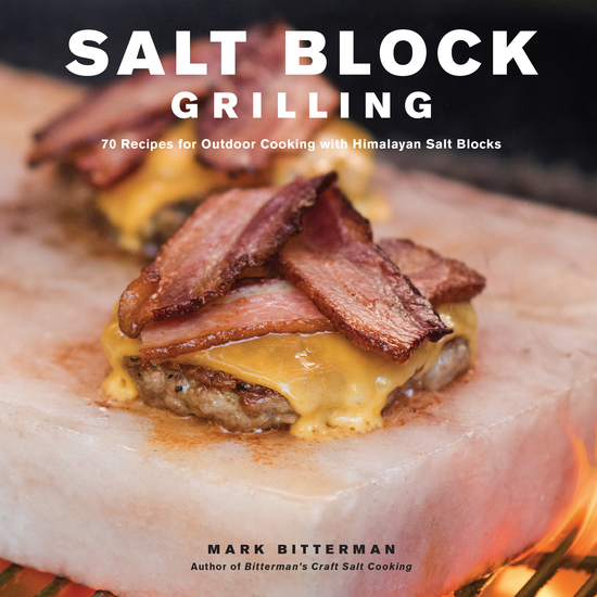 Salt Block Grilling - 70 Recipes for Outdoor Cooking with Himalayan Salt Blocks - cover