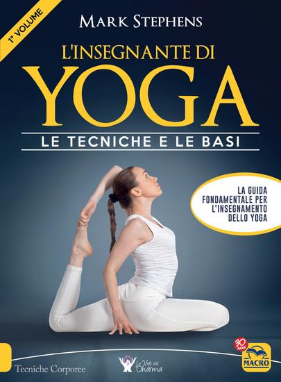 L'Insegnante di Yoga - 1° Volume - Le tecniche e le basi - cover