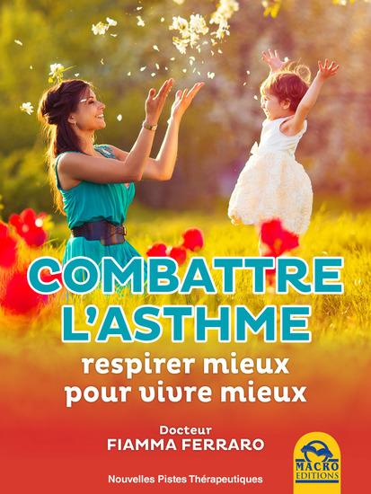 Combattre l'Asthme - Respirer mieux pour vivre mieux - cover