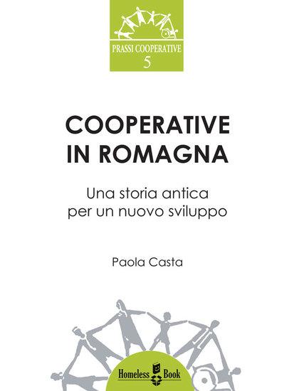 Cooperative in Romagna - Una storia antica per un nuovo sviluppo - cover