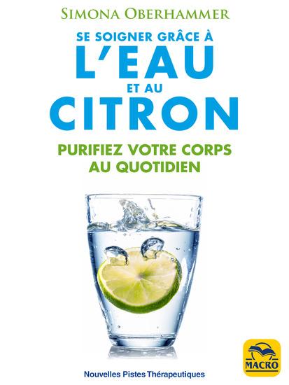 Se soigner grâce à l'eau et au citron - OLD EDITION - Purifiez votre corps au quotidien - cover