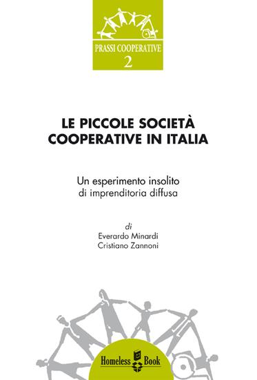 Le piccole società cooperative in Italia - Un esperimento insolito di imprenditoria diffusa - cover