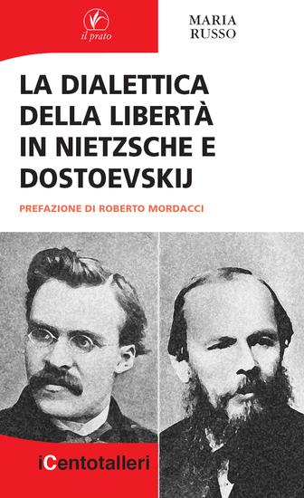 La dialettica della libertà in Nietzsche e Dostoevskij - cover