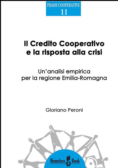 Il Credito Cooperativo e la risposta alla crisi - Un'analisi empirica per la regione Emilia-Romagna - cover