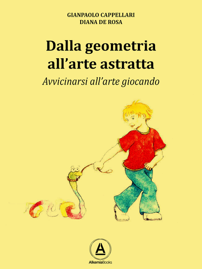 Dalla geometria all'arte astratta - Avvicinarsi all'arte giocando - cover