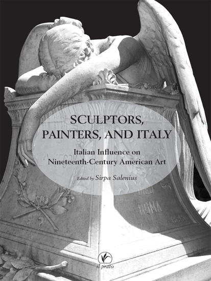 Sculptors painters and Italy - Italian Influence on Ninteenth-Century American Art - cover