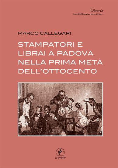 Stampatori e librai a Padova nella prima metà dell'Ottocento - cover