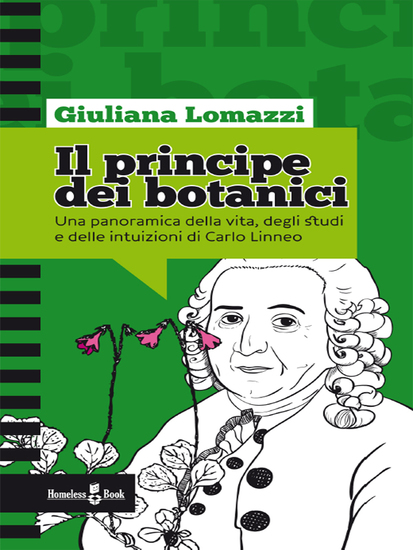 Il principe dei botanici - Una panoramica della vita degli studi e delle intuizioni di Carlo Linneo - cover
