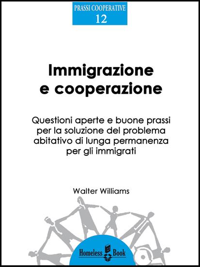Immigrazione e cooperazione - Questioni aperte e buone prassi per la soluzione del problema abitativo di lunga permanenza per gli immigrati - cover