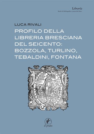 Profilo della libreria bresciana del seicento: Bozzola Turlino Tebaldini Fontana - cover