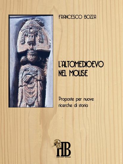 L'altomedioevo nel Molise - Proposte per nuove ricerche di storia - cover