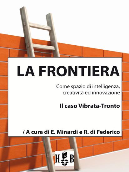 La frontiera - Come spazio di intelligenza creatività ed innovazione - cover